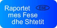 ESE : Raportet mes Fesë dhe Shtetit.
